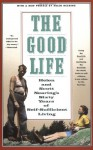 The Good Life: Helen and Scott Nearing's Sixty Years of Self-Sufficient Living - Helen Nearing, Scott Nearing