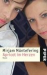 Apricot Im Herzen: Roman - Mirjam Müntefering