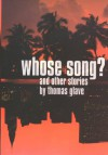 Whose Song?: And Other Stories - Thomas Glave
