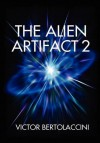 The Alien Artifact 2 - Victor Bertolaccini