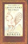 The Book of Imaginary Beings - Jorge Luis Borges, Peter Sís, Andrew Hurley