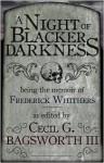 A Night of Blacker Darkness - Dan Wells, Cecil G. Bagsworth III