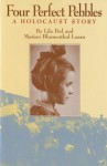 Four Perfect Pebbles:: A Holocaust Story - Lila Perl, Marion Blumenthal Lazan