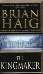 The Kingmaker - Brian Haig