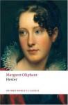 Hester (Oxford World's Classics) - Margaret Oliphant, Philip Davis, Brian Nellist