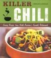 Killer Chili: Savory Recipes from North America's Favorite Restaurants - Stephanie Anderson