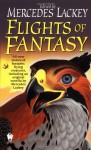 Flights of Fantasy (Daw Book Collectors) - Mercedes Lackey, Mike Resnick, Jody Lynn Nye, Lawrence Watt-Evans, Josepha Sherman, Nancy Asire, Diana L. Paxson, S.M. Sirling, Samuel C. Conway, Susan Shwartz, Ron Collins, Various
