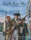 Let It Begin Here!: Lexington and Concord: First Battles of the American Revolution - Dennis Brindell Fradin, Larry Day