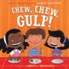 Chew, Chew, Gulp! - Lauren Thompson, Jarrett J. Krosoczka