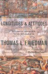 Longitudes and Attitudes: Exploring the World After September 11 - Thomas L. Friedman