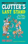 Clutter's Last Stand: It's Time to de-Junk Your Life! - Don Aslett