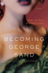 Becoming George Sand - Rosalind Brackenbury
