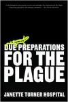 Due Preparations for the Plague - Janette Turner Hospital