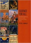 Science for All: The Popularization of Science in Early Twentieth-Century Britain - Peter J. Bowler