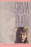 Sylvia Plath: A Biography - Linda Wagner-Martin