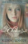 The Choice - Allison J. Kennedy