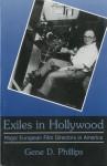 Exiles in Hollywood: Major European Film Directors in America - Gene D. Phillips, Constantin C. Stathatos