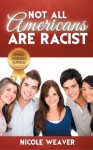 Not All Americans Are Racist - Nicole Weaver