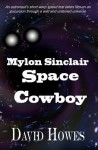 Mylon Sinclair: Mylon Sinclair: A Space Cowboy - David Howes