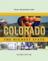 Colorado: The Highest State, Second Edition - Thomas J. Noel, Duane A. Smith