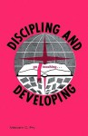 Discipling and Developing - Malcolm C. Fry