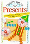 Crafty Ideas for Presents - Myrna Daitz, Margaret Montgomery, Gillian Chapman
