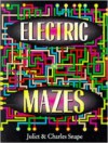 Electric Mazes - Juliet Snape, Charles Snape