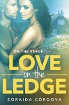 Love on the Ledge: On The Verge - Book Two - Zoraida Córdova