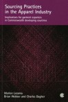 Sourcing Practices in the Apparel Industry: Implications for Garment Exporters in Commonwealth Developing Countries - Marlon Lezama, Brian Webber, Charles Dagher