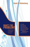 What's the Problem?: A Brief Guide to Thinking Critically - Paula Rothenberg