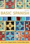 Basic Spanish: The Basic Spanish Series (Basic Spanish (Heinle Cengage)) - Ana C. Jarvis, Raquel Lebredo