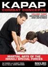 Kapap Combat Concepts: Martial Arts of the Israeli Special Forces: Volume Three: Weapons Skills and Defenses - Avi Nardia, Albert Timen, John Machado