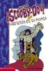 Scooby Doo y la maldicion de la momia: Scoob Y-doo And The Mummy's Curse (Scooby-Doo Mysteries) - James Gelsey