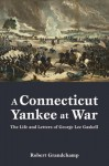 Connecticut Yankee at War, A: The Life and Letters of George Lee Gaskell - Robert Grandchamp