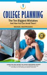 College Planning: The Ten Biggest Mistakes: And How You Can Avoid Them - Michael Mastroianni