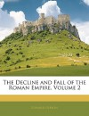 The Decline & Fall of the Roman Empire 2 - Edward Gibbon
