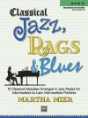 Classical Jazz, Rags & Blues, Book 3: 10 Classical Melodies Arranged in Jazz Styles for Intermediate to Late Intermediate Pianists - Alfred Publishing Company Inc.
