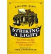 Striking a Light: The Bryant and May Matchwomen and their Place in History - Louise Raw, Sheila Rowbotham