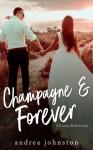 Champagne & Forever - Andrea Johnston