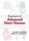 Treatment of Advanced Heart Disease - Kenneth L. Baughman, William A. Baumgartner