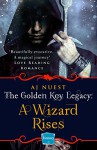 A Wizard Rises: HarperImpulse Fantasy Romance (A Serial Novella) (The Golden Key Legacy, Book 3) - AJ Nuest