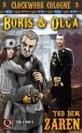 Boris und Olga - Tod dem Zaren Teil 1 von 3: Clockwork Cologne - Selma J. Spieweg