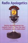 Radio Apologetics 2 - Patrick Madrid