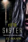 The Fifth Sister - Z.L. Arkadie