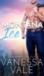 Montana Ice - Vanessa Vale