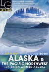 Let's Go Alaska & the Pacific Northwest 2003 - Let's Go Inc.