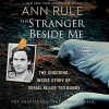 The Stranger Beside Me: Ted Bundy The Shocking Inside Story - Ann Rule, Lorelei King