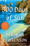 300 Days of Sun: A Novel - Deborah Lawrenson