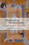 Shattering the Stereotypes: Muslim Women Speak Out - Fawzia Afzal-Khan, Nawal El Saadawi