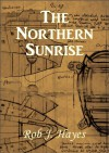 The Northern Sunrise - Rob J. Hayes
